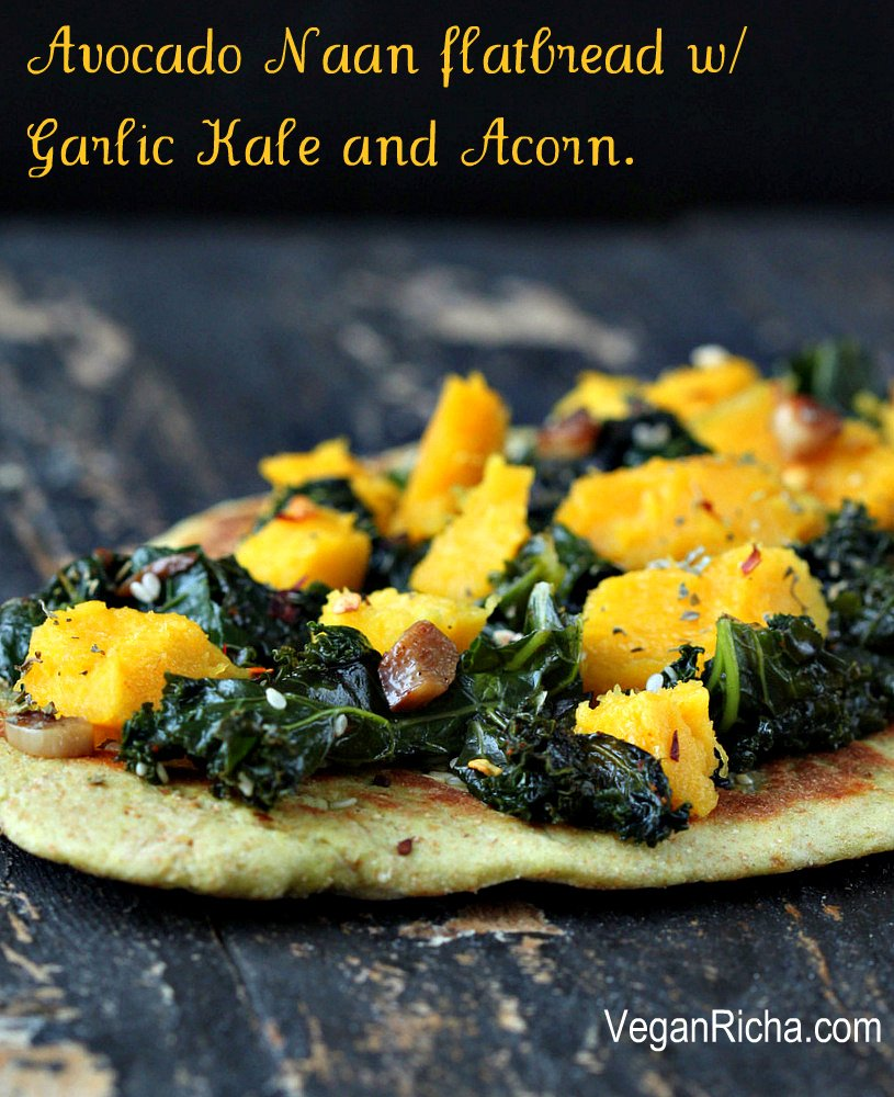 Oil-free Cheesy Avocado Naan flatbread with Garlic Kale and Roasted Acorn | Vegan Richa