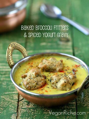 Spiced Yogurt gravy with Baked Broccoli Fritters - Pakore waali Vegan Punjabi Kadhi made with non dairy yogurt. Vegan Gluten-free Soy-free Recipe. Vegan Kadhi Recipe.