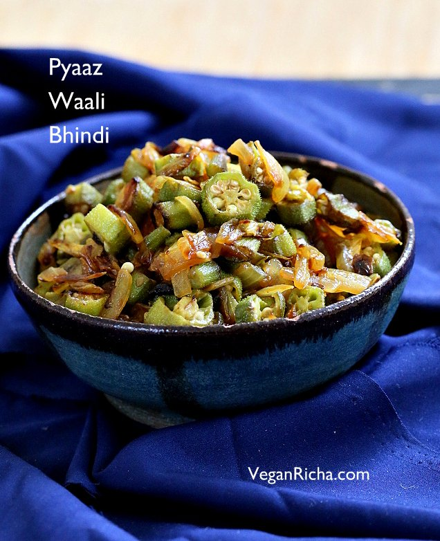 Indian Okra And Onion Stir Fry Mom S Pyaaz Waali Bhindi Subzi Vegan Glutenfree Recipe Vegan Richa