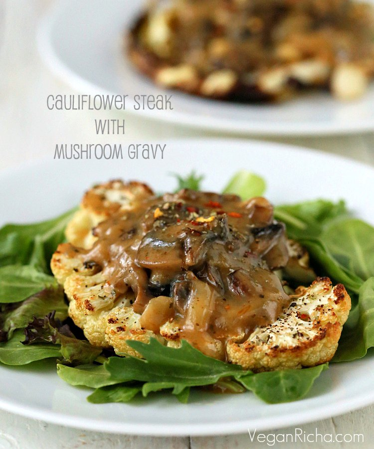 Cauliflower Steaks with Mushroom Gravy. Roasted Cauliflower Slices with vegan mushroom sauce | http://veganricha.com #Vegan #Glutenfree #holiday #Cauliflower