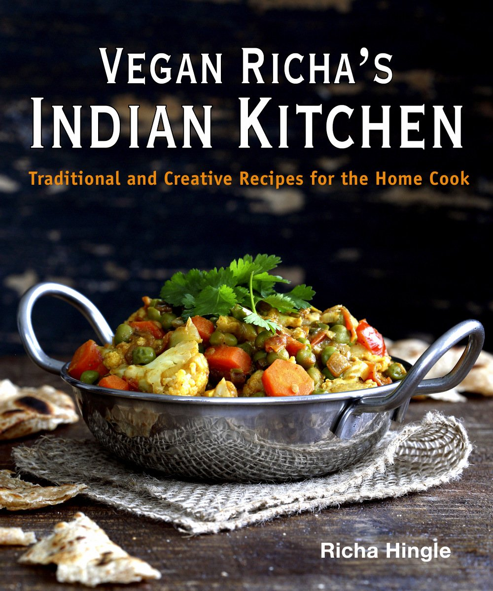 Vegan richas indian kitchen cookbook vegan richa vegan richa indian kitchen forumfinder Choice Image