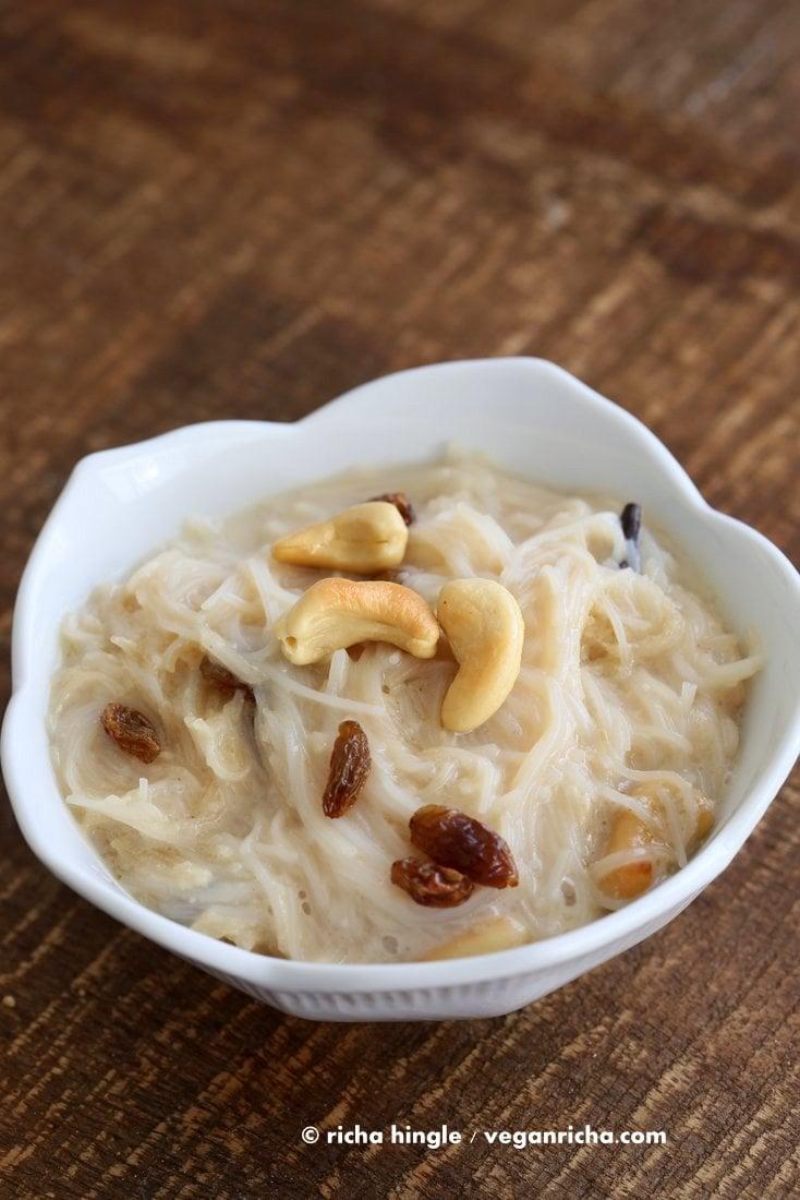 Vermicelli Pudding - Seviyan Kheer - Vegan Richa