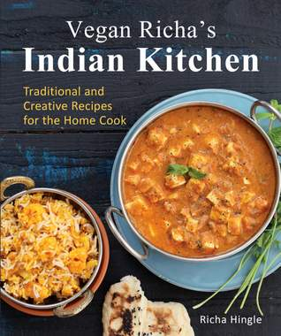 Vegan Richa 's Indian Kitchen Cookbook