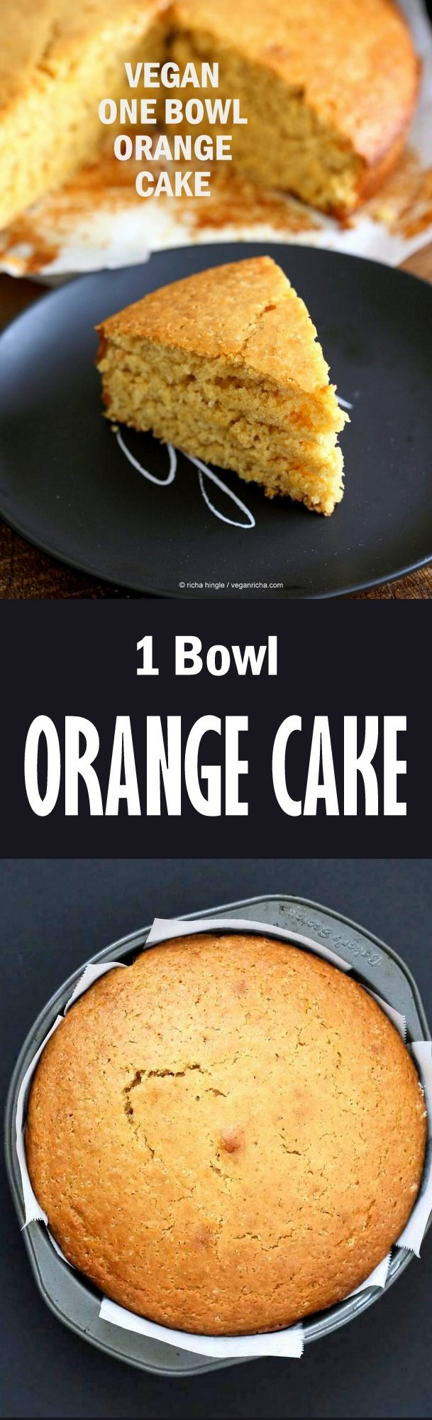 One Bowl Vegan Orange Cake Vegan Richa