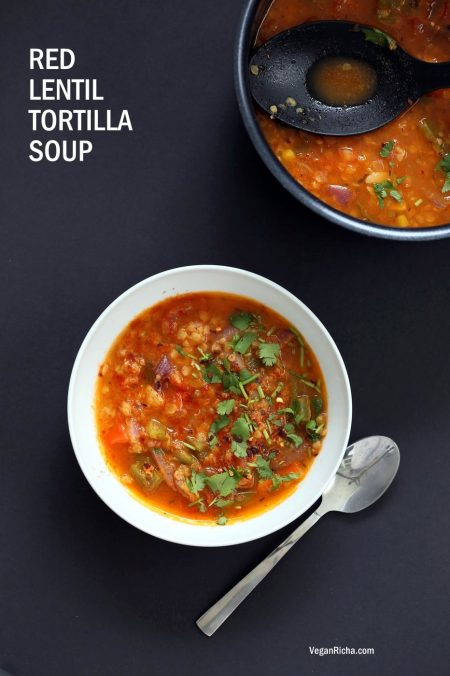Easy Tortilla Soup with Red lentils. 1 Pot 30 minutes! Add veggies of choice, garnish with tortilla chips or avocado. Vegan Gluten-free Soy-free Nut-free Recipe Vegetarian Tortilla Soup | VeganRicha.com