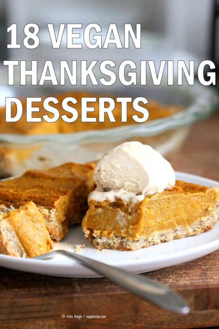 18 Vegan Thanksgiving Desserts. Pumpkin Pie, Sweet Potato Pie Bars, Crumb Cakes, Chocolate Pie, Apple Cake, Crisp, Pecan Pie and more. Vegan Recipes Gluten-free options #vegan #recipe #veganricha