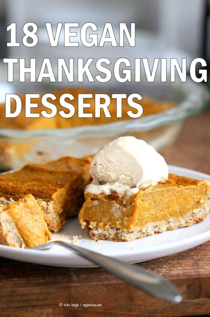 18 Vegan Thanksgiving Desserts. Pumpkin Pie, Sweet Potato Pie Bars, Crumb Cakes, Chocolate Pie, Apple Cake, Crisp, Pecan Pie and more. Vegan Recipes Gluten-free options #vegan #recipe #veganricha