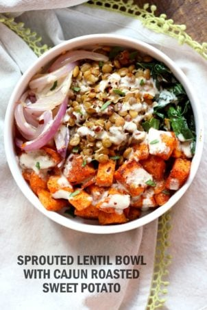 Spiced Sprouted Lentils, Cajun Roasted Sweet Potato Bowl