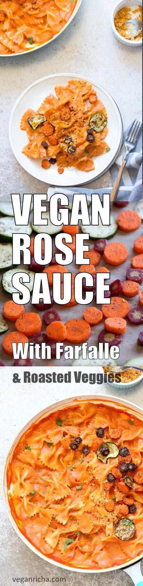 Vegan Rose Sauce Farfalle Pasta with Roasted Veggies. Easy Vegan Tomato Cream Sauce, serve with farfalle or other pasta, roasted veggies and vegan parm. #Vegan #veganricha #Soyfree #Recipe. Can be #glutenfree   VeganRicha.com