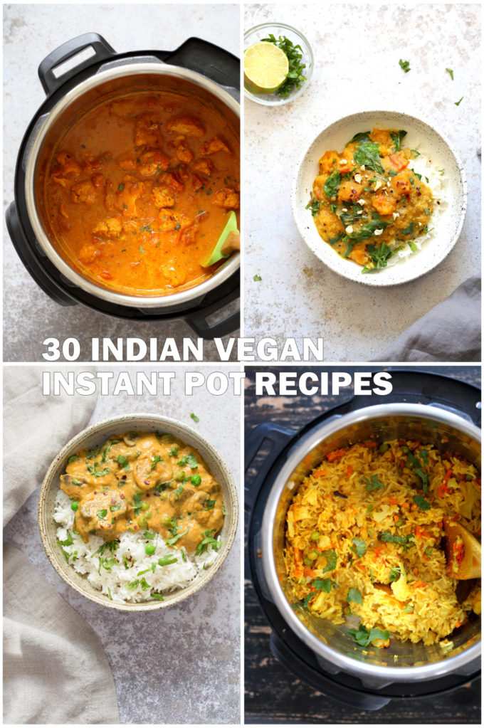 30 Instant Pot Vegan Indian Recipes! Dals, Beans, Tikka Masala, Butter Sauce, Chana Masala, Saag, Korma, Aloo Gobi, Gaja Halwa and more. Indian Vegetarian Recipes. Glutenfree Soyfree Nutfree options.