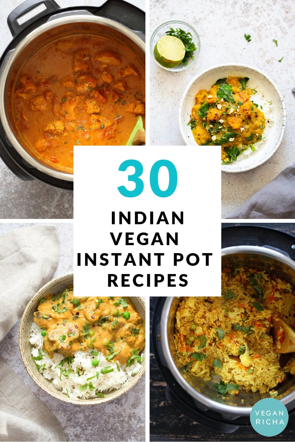 30 Instant Pot Vegan Indian Recipes! Dals, Beans, Tikka Masala, Butter Sauce, Chana Masala, Saag, Korma, Aloo Gobi, Kitchari Khichdi, Gajar Halwa and more. Indian Vegetarian Recipes. Glutenfree Soyfree Nutfree options.  #Veganricha #indianveganinstantpot #indianvegetarianinstantpot
